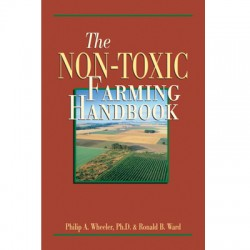 The Non-toxic Farming Handbook by Dr. Philip Wheeler